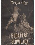 Budapest élővilága - Pénzes Antal, Csizy Ferenc