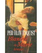 Blanche és Marie könyve - Per Olov ENQUIST