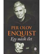 Egy másik élet - Per Olov ENQUIST