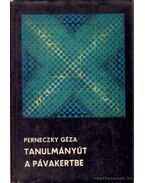 Tanulmányút a Pávakertbe - Perneczky Géza