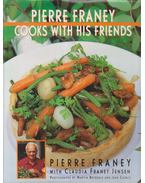 Pierre Franey Cooks With His Friends - Pierre Franey, Claudia Franey Jensen