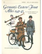 Germany's Eastern Front Allies 1941-45 - Peter Abbott, Nigel Thomas