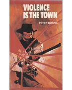 Violence is the town - Peter Burns