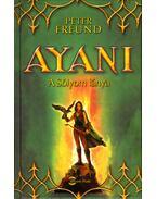 Ayani - A Sólyom lánya - Peter Freund