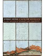 A hatalom képzelete - Péter György