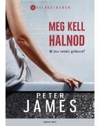 Meg kell halnod - Peter James