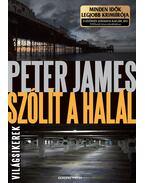Szólít a halál - Peter James