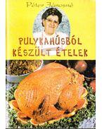 Pulykahúsból készült ételek - Péter Jánosné