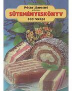 Süteményeskönyv - 800 recept - Péter Jánosné