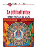 Az öt tibeti rítus - Peter Kelder