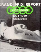 Grand-Prix-Report Auto Union 1934 bis 1939 - Peter Kirchberg