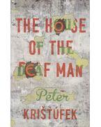 The House of the Deaf Man - Peter Kristúfek