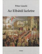 Az Elbától keletre - Péter László