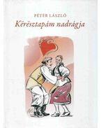 Keresztapám nadrágja - Péter László