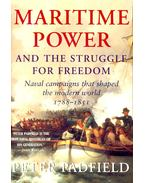 Maritime Power & the Struggle for Freedom - Peter Padfield