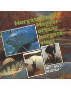 Horgásszunk! Magyarország horgászvizei - Péter Robert