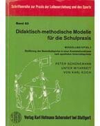Didaktisch-methodische Modelle für die Schulpraxis - Peter Schünemann, Karl Koch