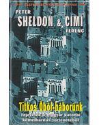 Titkos Öböl-háborúnk (dedikált) - Peter Sheldon, Címí Ferenc