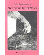 Der Lachs tanzt Blues - Peter Spangenberg