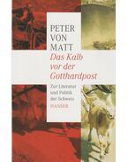 Das Kalb vor der Gotthardpost - Peter von Matt