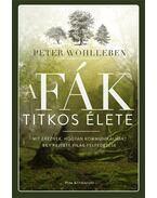 A fák titkos élete - Peter Wohlleben