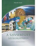 A szívsebészet szolgálatában (dedikált) - Péterffy Árpád