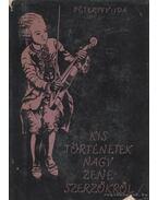 Kis történetek nagy zeneszerzőkről - Péterffy Ida