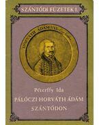 Pálóczi Horváth Ádám Szántódon - Péterffy Ida