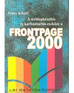 A weblapkészítés és karbantartás eszköze a Frontpage 2000 - Pétery Kristóf