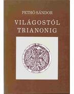 Világostól Trianonig - Pethő Sándor
