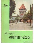 Budapest - Szombathely - Kőszeg - Pethő Tibor