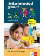 Játékos helyesírási gyakorló 2. és 3. osztályosoknak - Petik Ágota Margit, Ruzsa Ágnes