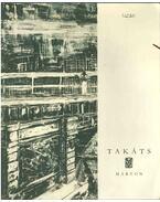 Takáts Márton: rézkarcok, monotípiák, illusztrációk 1994-2005 (dedikált) - Petneki Áron