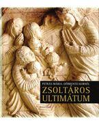 Zsoltáros ultimátum (dedikált) - PETRÁS MÁRIA , Döbrentei Kornél