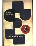 Prokrusztész-ágy - Petrescu, Camil