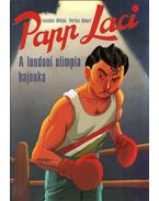 Papp Laci - A londoni olimpia bajnoka - Petrics Róbert