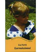 Gyermekeimmel - Petrik, Eva