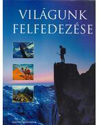 Világunk felfedezése - Petz György (szerk.)