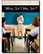 'Who, Sir? Me, Sir?' - Stage 3 - PEYTON, K. M.