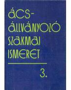 Ács-állványozó szakmai ismeret 3. - Pfaff András, Szente János