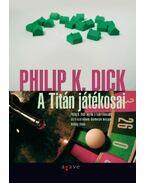 A Titán játékosai - Philip K. Dick