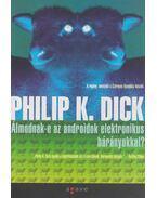 Álmodnak-e az androidok elektronikus bárányokkal? - Philip K. Dick