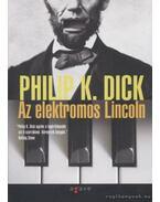 Az elektromos Lincoln - Philip K. Dick