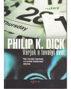 Várjuk a tavalyi évet - Philip K. Dick