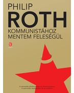 Kommunistához mentem feleségül - Philip Roth