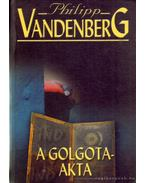 A Golgota-akta - Philipp Vandenberg