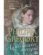 Az állhatatos hercegnő - Philippa Gregory
