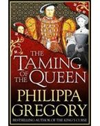 The Taming of the Queen - Philippa Gregory