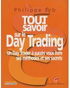 Tout savoir sur le Day Trading - Philippe Erb