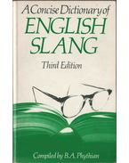 A Concise Dictionary of English Slang - PHYTHIAN, B.A.